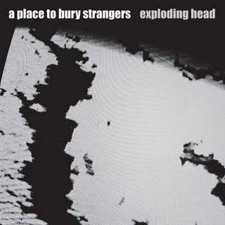 Staring at the Apocalypse: A Place to Bury Strangers - Exploding Head