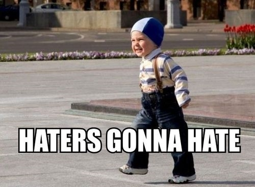 Fuck the #Haters  #LULZ