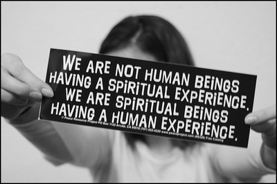 spiritual being having a human experience