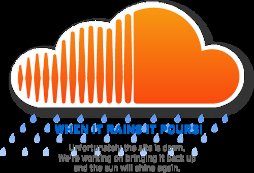 SoundCloud site's down | When it rains it pours!
