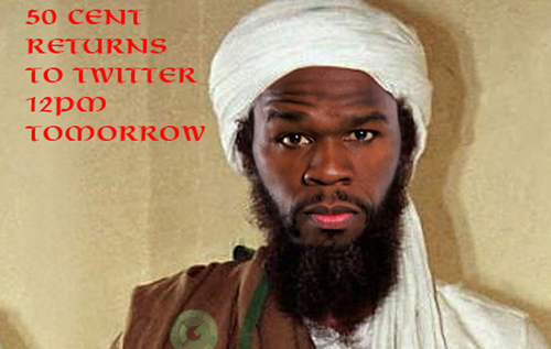 50 Cent is Now the Osama Bin Laden of Twitter