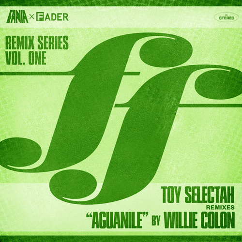 Toy Selectah remix Willie Colón | Aguanile | Fania remix series by The Fader