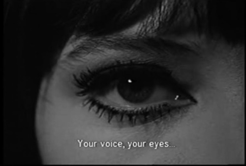 your voice, your eyes...