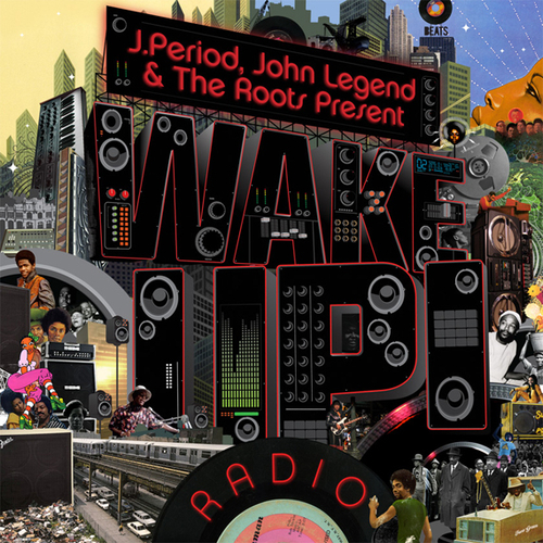 J.Period + John Legend + The Roots | Wake Up! | Free DL