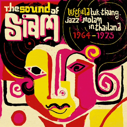 #asiangroove The Sound of Siam : Leftfield Luk Thung, Jazz and Molam from Thailand 1964 -1975 packsh