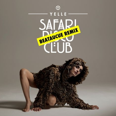 AudioPorn Central - » Yelle – Safari Disco Club (BeatauCue remix)