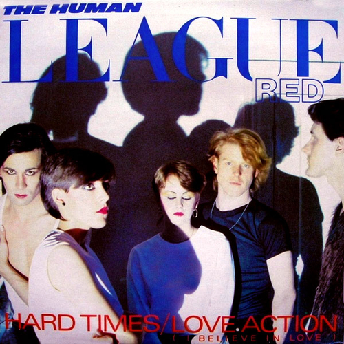 "Human League, The – ""Hard Times/Love Action"" (I Believe In Love)  (12″)…"