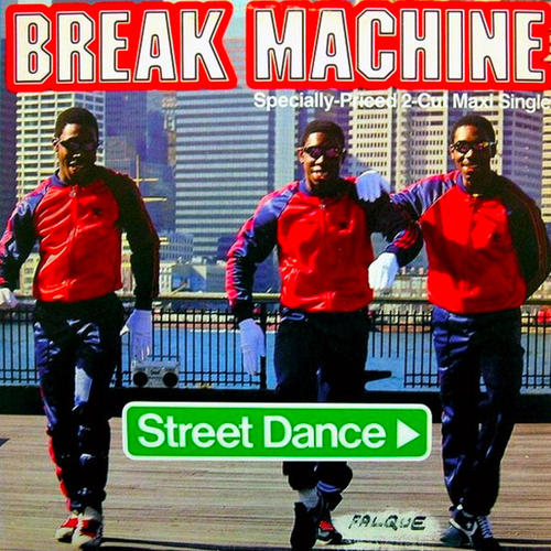 "Break Machine – ""Street Dance"" (Extended/Vocal)"