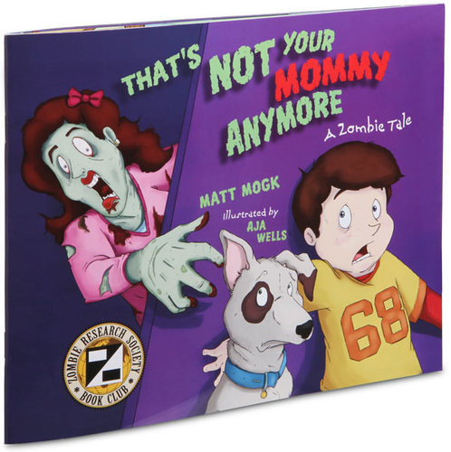 ThinkGeek :: That is Not Your Mommy Anymore - A Zombie Tale