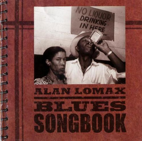 Alan Lomax Blues Songbook | No liquor drinking in here