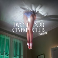 Two Door Cinema Club - Beacon - #ROTD
