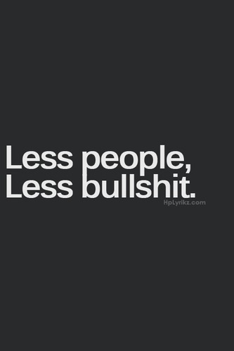 Less People, Less Bullshit
