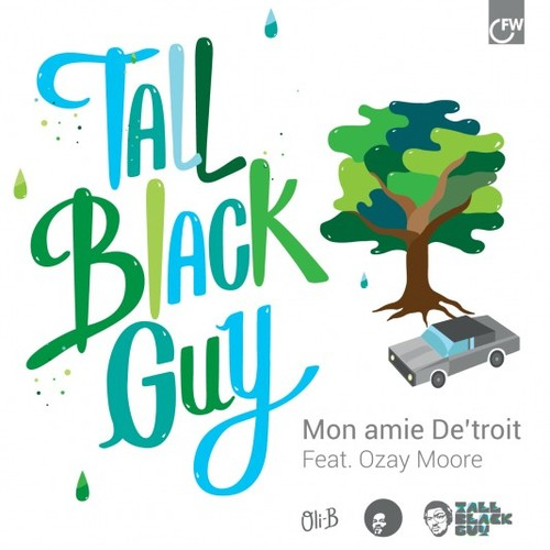 "Tall Black Guy ""Mon Amie De'Troit"" Ft. Ozay Moore"