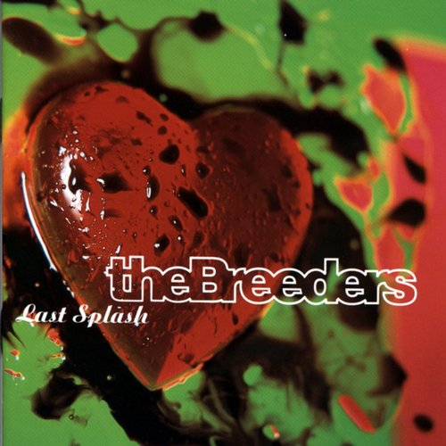 The Breeders - (Happy birthday) Last Splash - #ROTD
