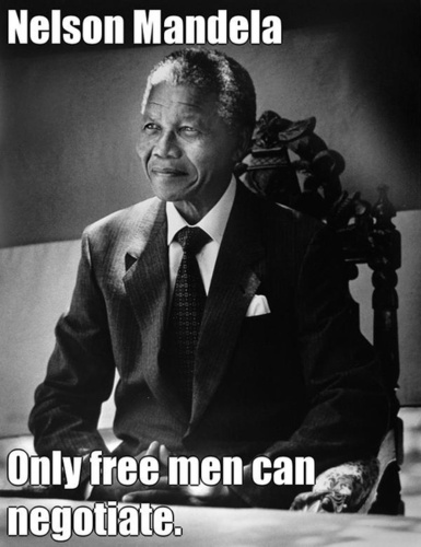 Nelson Mandela : only a free man can negociate