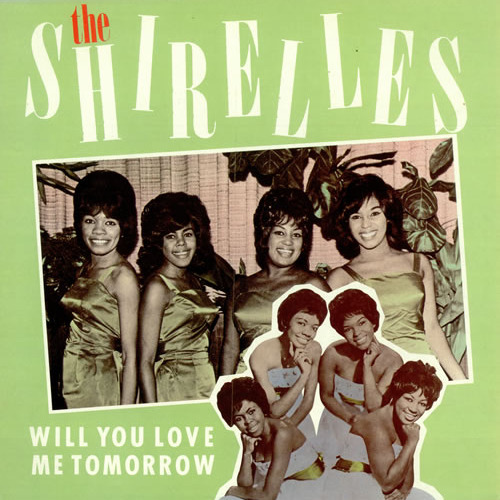 soul | The Shirelles - Will you love me tomorrow
