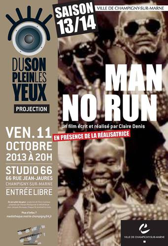 Projection du film Man no run de Claire Denis Vendredi 11 octobre, 20h au cinéma Studio 66 à Champ