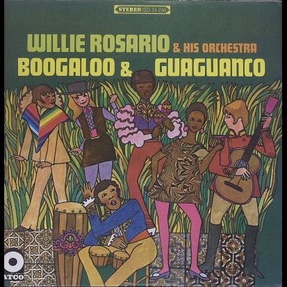 WILLIE ROSARIO boogaloo & guaguanco