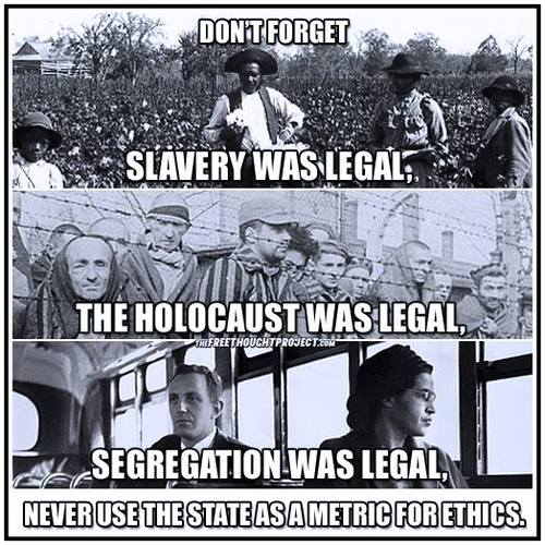Legality NEVER equals Morality! Never forget that!