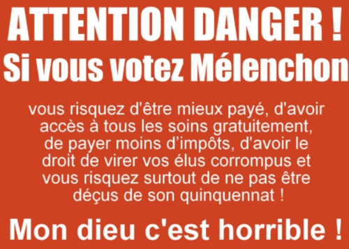 ATTENTION MELENCHON DANGER :o