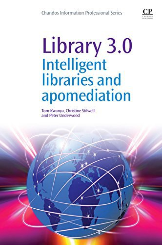 Library 3.0: Intelligent Libraries and Apomediation eBook: Tom Kwanya, Christine Stilwell, Peter Und