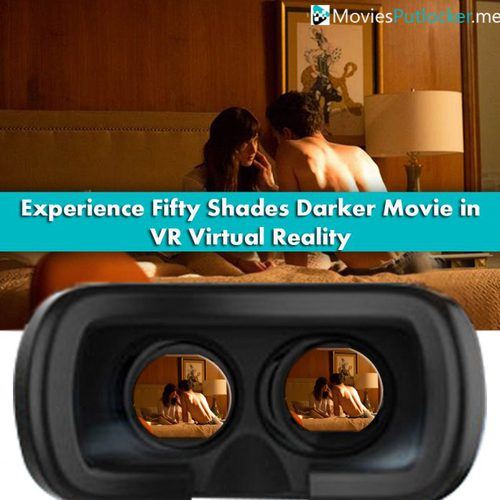 Now Experience Fifty Shades Darker Movie in VR (Virtual Reality) This February