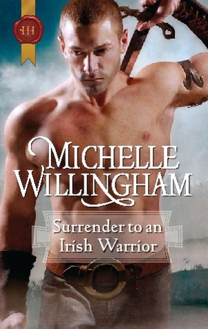 Surrender to an Irish Warrior (MacEgan Brothers 6) by Michelle Will...