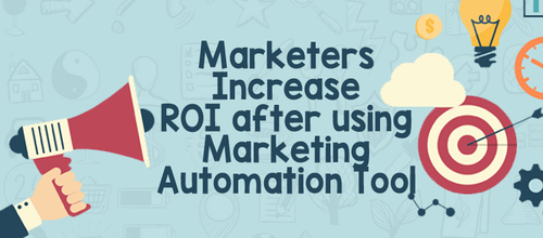 Marketers Increase ROI after using Marketing Automation Tool