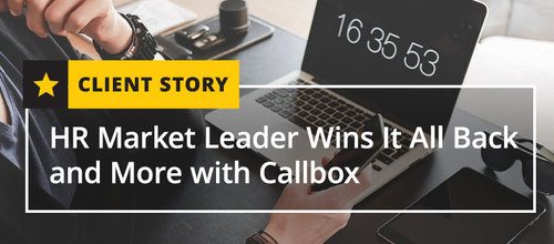 HR Market Leader Wins It All Back and More with Callbox