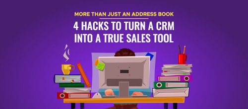 Not Just an Address Book: 4 Hacks to Turn a CRM into a True Sales Tool