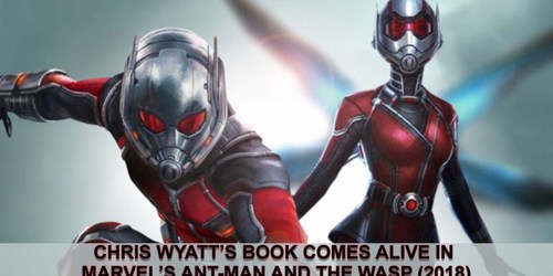 Chris Wyatt's Book Comes Alive in Marvel's Ant-Man and the Wasp (2018)