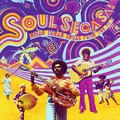 Soul Sega Sa ! Indian Ocean Segas From 70s