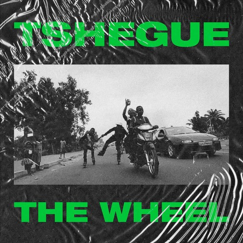 🎵💖 Tshegue - The wheel