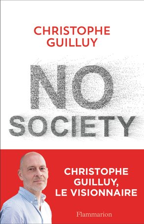 Christophe Guilluy - No Society La fin de la classe moyenne occidentale