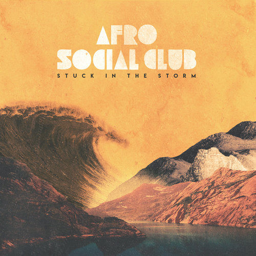 Stuck in the Storm par Afro Social Club - En playlist sur 📻 www.radiochic.fr