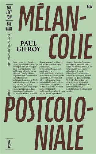 Mélancolie post-coloniale - Essai de Paul Gilroy